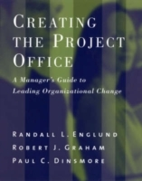 Creating the Project Office av Paul C. Dinsmore, Randall L. Englund og Robert J. Graham (Innbundet)
