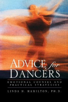 Advice for Dancers av Linda H. Hamilton (Heftet)