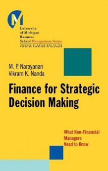 Finance for Strategic Decision Making av M. P. Narayanan (Innbundet)