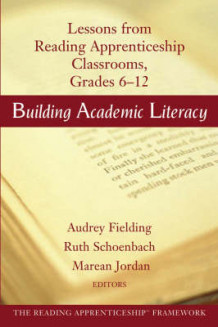 Building Academic Literacy: Lessons from Reading Apprenticeship Classrooms, Grades 6-12 (Heftet)