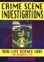 Crime Scene Investigations: Real Life Science Labs for Grades 6-12 av Pam Walker og Elaine Wood (Heftet)