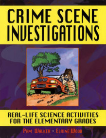 Crime Scene Investigations: Real Life Science Activities for the Elementary Grades av Pam Walker og Elaine Wood (Heftet)