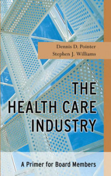 The Health Care Industry av Dennis D. Pointer og Steve Williams (Innbundet)