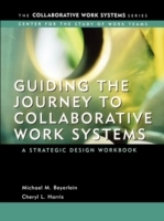 Guiding the Journey to Collaborative Work Systems av Michael M. Beyerlein og Cheryl Harris (Heftet)