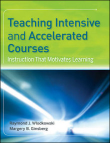 Teaching Intensive and Accelerated Courses av Raymond J. Wlodkowski og Margery B. Ginsberg (Heftet)