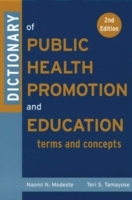 Dictionary of Public Health Promotion and Education av Naomi N. Modeste og Teri S. Tamayose (Heftet)