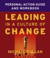 Leading in a Culture of Change Personal Action Guide and Workbook av Michael Fullan (Heftet)