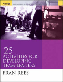 25 Activities for Team Leaders av Fran Rees (Heftet)