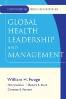 Global Health Leadership and Management av William H. Foege (Innbundet)