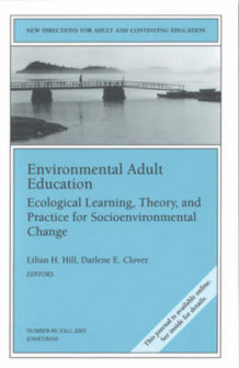 Environmental Adult Education: Ecological Learning, Theory, and Practice for Socioenvironmental Change (Heftet)