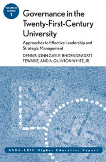 Governance in the Twenty-First-Century University: Approaches to Effective Leadership and Strategic Management av Dennis John Gayle, Bhoendradatt Tewarie og A. Quinton White (Heftet)