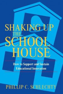 Shaking up Schoolhouse av Phillip C. Schlechty (Heftet)