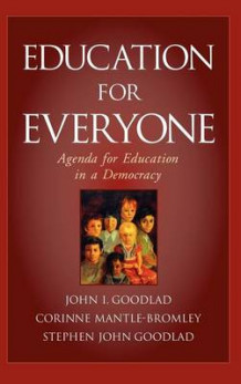 Education for Everyone av John I. Goodlad, Corinne Mantle-Bromley og S.J. Goodlad (Innbundet)