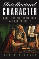 Intellectual Character: What it is, Why it Matters, and How to Get it av Ron Ritchhart (Heftet)