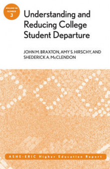 Understanding and Reducing College Student Departure av John M. Braxton, Amy S. Hirschy og Shederick A. McClendon (Heftet)