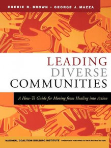Leading Diverse Communities av Cherie R. Brown, George J. Mazza og National Coalition Building Institute (Heftet)