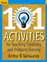 101 Activities for Teaching Creativity and Problem Solving av Arthur B. VanGundy (Heftet)