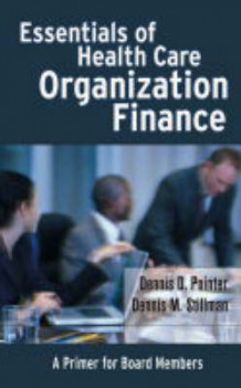 Essentials of Health Care Organization Finance av Dennis D. Pointer og Dennis M. Stillman (Innbundet)