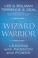 The Wizard and the Warrior av Lee G. Bolman og Terrence E. Deal (Innbundet)