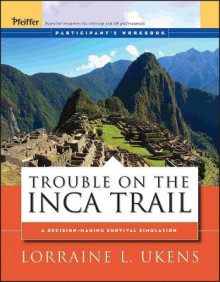 The The Inca Trail: Trouble on the Inca Trail Participant's Workbook av Lorraine L. Ukens (Heftet)