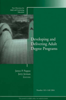 Developing and Delivering Adult Degree Programs: No. 103 (Heftet)