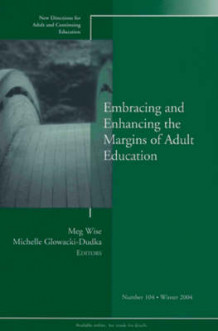 Embracing and Enhancing the Margins of Adult Education (Heftet)