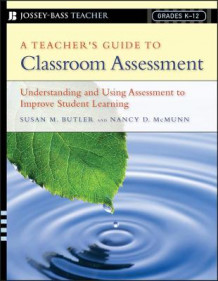 A Teacher's Guide to Classroom Assessment av Nancy D. McMunn og Susan M. Butler (Heftet)