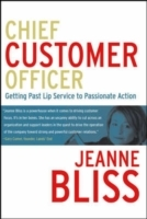 Chief Customer Officer: Getting Past Lip Service to Passionate Action av Jeanne Bliss (Innbundet)