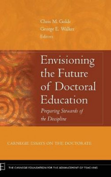Envisioning the Future of Doctoral Education (Innbundet)