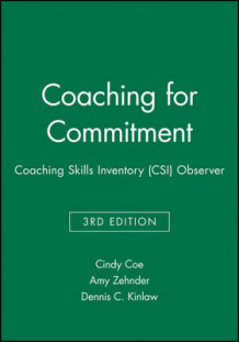 Coaching for Commitment av Cindy Coe, Amy Zehnder og Dennis C. Kinlaw (Heftet)