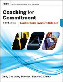 Coaching for Commitment av Dennis C. Kinlaw, Cindy Coe og Amy Zehnder (Heftet)