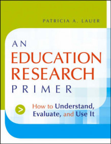 An Education Research Primer av Patricia A. Lauer (Heftet)