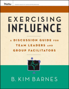 Exercising Influence: Discussion Guide for Team Leaders and Group Gacilitators av B. Kim Barnes (Heftet)