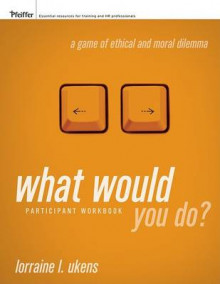 What Would You Do?: Participant's Workbook av Lorraine L. Ukens (Heftet)