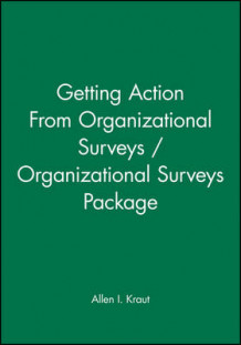 Getting Action From Organizational Surveys / Organizational Surveys Package av Allen I. Kraut (Innbundet)