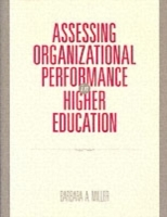 Assessing Organizational Performance in Higher Education av Barbara A. Miller (Heftet)