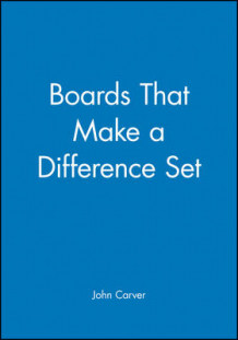 Boards That Make a Difference: Set av John Carver (Innbundet)