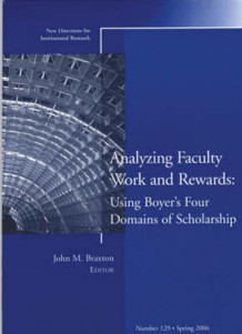 Analyzing Faculty Work and Rewards Using Boyer's Four Domains of Scholarship Spring 2006 (Heftet)