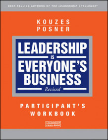 Leadership is Everyone's Business Participant Workbook av James M. Kouzes og Barry Z. Posner (Heftet)