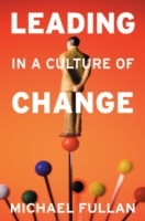 Leading in a Culture of Change av Michael Fullan (Heftet)