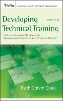 Developing Technical Training av Ruth C. Clark (Innbundet)