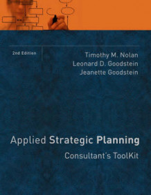Applied Strategic Planning av Timothy M. Nolan, Leonard D. Goodstein og Jeanette Goodstein (Perm)