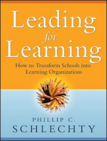 Leading for Learning av Phillip C. Schlechty (Heftet)