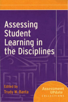Assessing Student Learning in the Disciplines (Heftet)