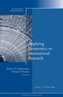 Applying Economics to Institutional Research Winter 2006 (Heftet)