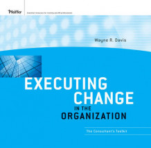 Executing Change in the Organization av Wayne R. Davis (Perm)