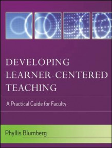 Developing Learner-centered Teaching av Phyllis Blumberg (Heftet)