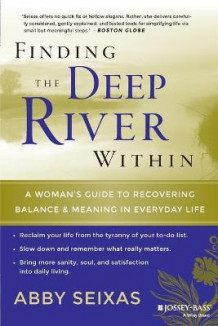 Finding the Deep River within av Abby Seixas (Heftet)