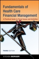 Fundamentals of Health Care Financial Management (Third Edition) av Steven Berger (Heftet)