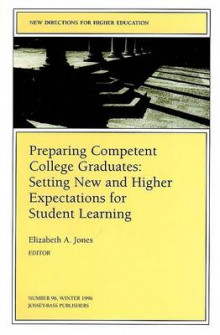 Preparing Coompetent College Graduates96 and Higher Expectations for Student Learning (Iss Ue 96: New Directions for Higher Education-He) av HE (Heftet)